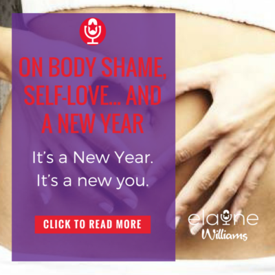 On Body Shame, Self-Love… and a New Year